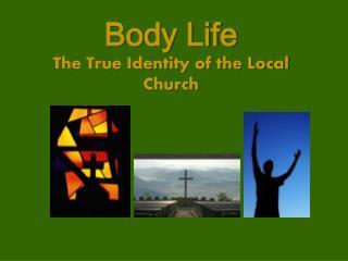 Body Life The True Identity of the Local Church