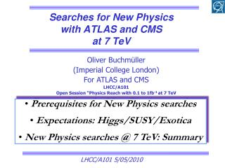 Searches for New Physics  with ATLAS and CMS at 7  TeV