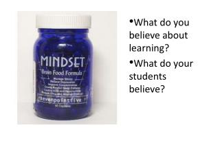 What do you believe about learning? What do your students believe?