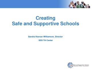 Creating  Safe and Supportive Schools