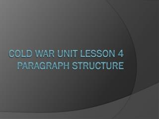 Cold War unit Lesson 4 paragraph structure