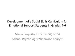 Development of a Social Skills Curriculum for Emotional Support Students in Grades 4-6