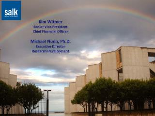 Kim Witmer Senior Vice President Chief Financial Officer Michael Nunn, Ph.D. Executive Director