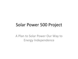 Solar Power 500 Project