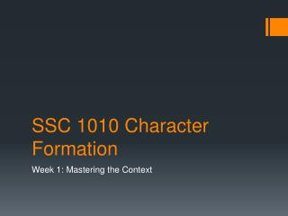 SSC 1010 Character Formation