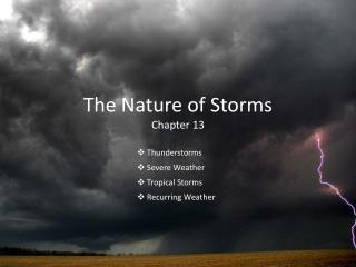 The Nature of Storms Chapter 13