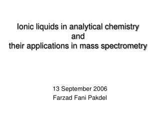 Ionic liquids in analytical chemistry and their applications in mass spectrometry