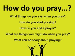 How do you pray…?