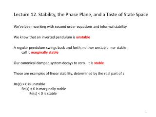 Lecture 12. Stability, the Phase Plane, and a Taste of State Space