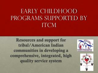Early Childhood Programs Supported by ITCM