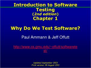 Introduction to Software Testing ( 2nd edition ) Chapter 1 Why Do We Test Software?