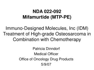 Patricia Dinndorf   Medical Officer   Office of Oncology Drug Products 5/9/07
