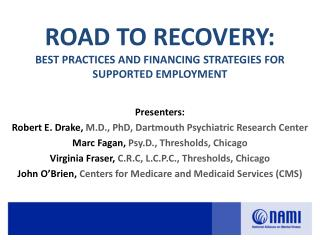 ROAD TO RECOVERY:  BEST PRACTICES AND FINANCING STRATEGIES FOR SUPPORTED EMPLOYMENT