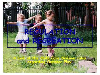 REGULATION  and RECREATION