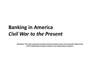 Banking in America Civil War to the Present