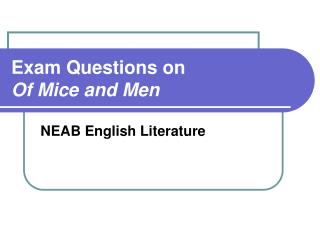 Exam Questions on Of Mice and Men
