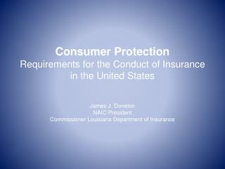 Consumer Protection  Requirements for the Conduct of Insurance  in the United States