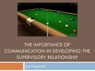 The importance of communication in developing the supervisory relationship