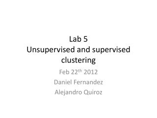 Lab 5 Unsupervised and supervised clustering