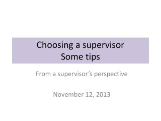 Choosing  a supervisor Some tips