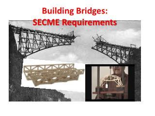 Building Bridges: SECME Requirements