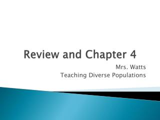 Review and Chapter 4