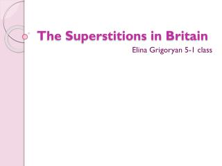 The Superstitions in Britain