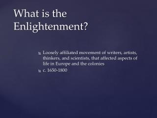 What is the Enlightenment?