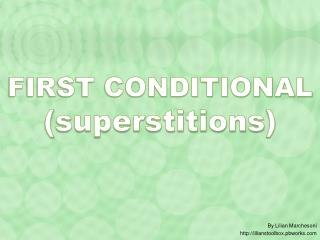 FIRST CONDITIONAL  ( superstitions )