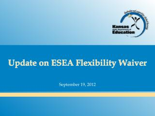 Update on ESEA Flexibility Waiver