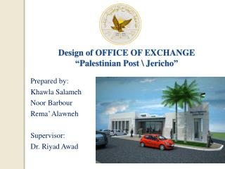 "Design of OFFICE OF EXCHANGE ""Palestinian Post \ Jericho"""