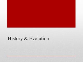 History & Evolution