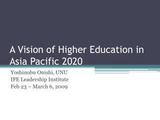 A Vision of Highe r Education in Asia Pacific 2020