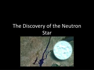 The Discovery of the Neutron Star