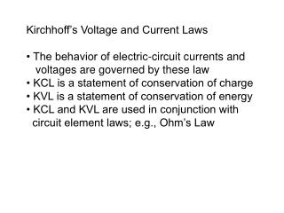 Kirchhoff's Voltage and Current Laws • The behavior of electric-circuit currents and
