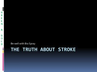 THE TRUTH ABOUT STROKE