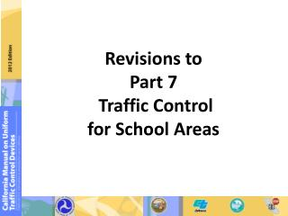 Revisions to  Part 7  Traffic Control  for  School Areas