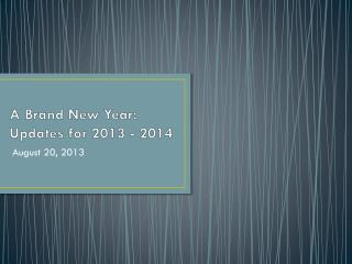 A Brand New Year: Updates for 2013 - 2014