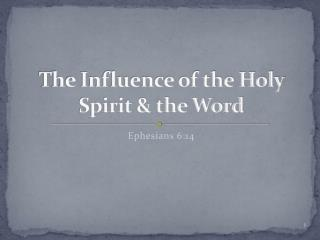 The Influence of the Holy Spirit & the Word
