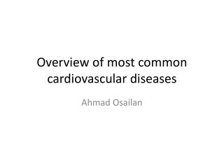 Overview of most common cardiovascular diseases