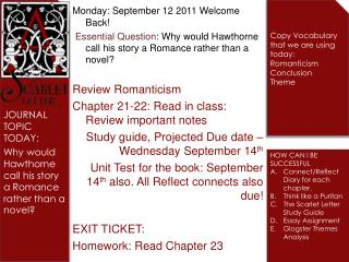JOURNAL TOPIC TODAY: Why would Hawthorne call his story a Romance rather than a novel?