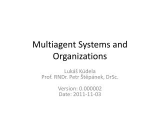 Multiagent  Systems and Organizations