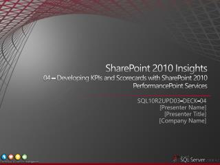 SharePoint 2010 Insights  04   Developing KPIs and Scorecards with SharePoint 2010 PerformancePoint Services