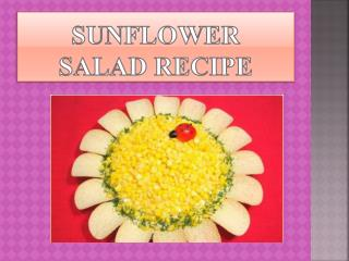 Sunflower  salad recipe