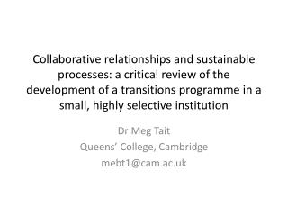 Dr Meg Tait Queens' College, Cambridge mebt1@cam.ac.uk