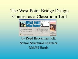 The West Point Bridge Design Contest as a Classroom Tool