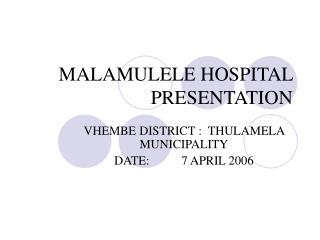 MALAMULELE HOSPITAL PRESENTATION