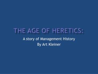 The Age of Heretics: