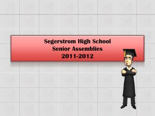 Segerstrom High School  Senior Assemblies 2011-2012
