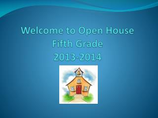 Welcome to Open House Fifth  Grade 2013-2014